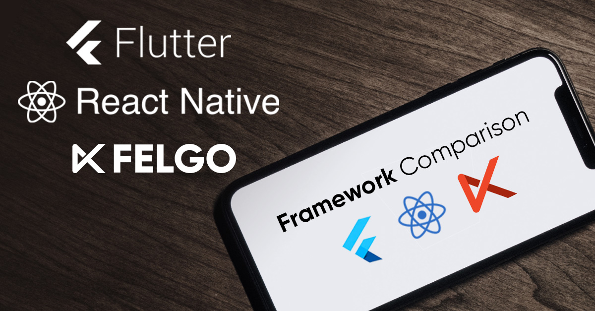1200x627-Flutter-React-Felgo-Comparison