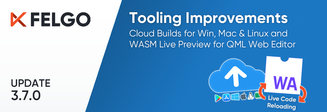 Release 3.7.0: Build Qt Apps for Desktop with Cloud Builds and Run QML in WASM Live Preview