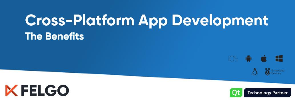 11 Benefits of Cross-Platform App Development