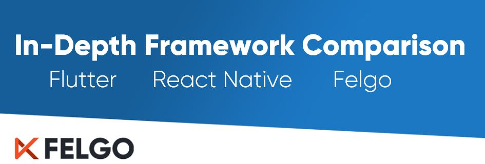 In-Depth Comparison: Best Framework to Create Mobile Apps