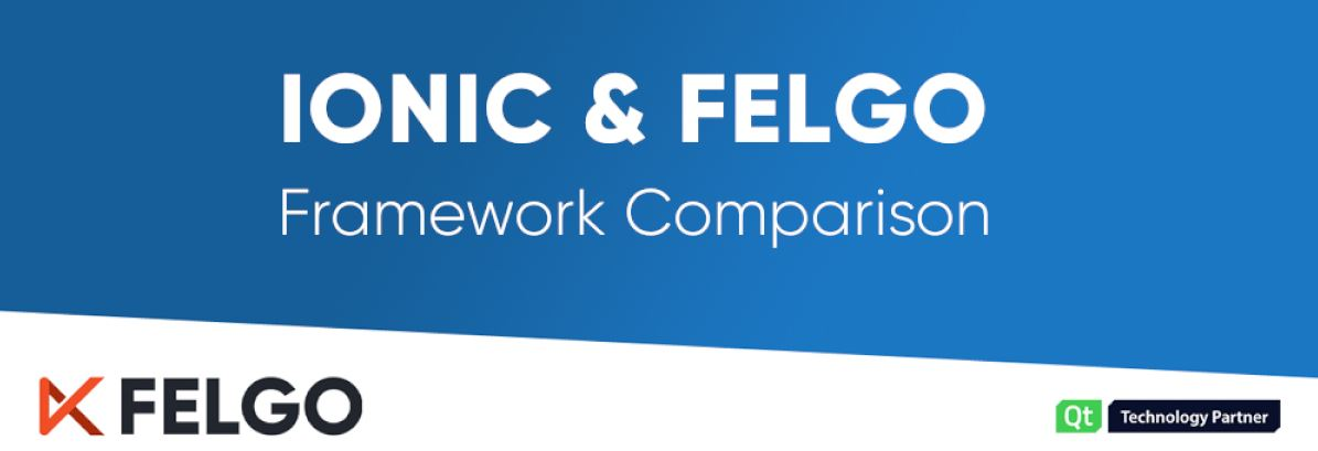 Ionic & Felgo: App Development Framework Comparison